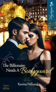 The Billionaire Needs a Bodyguard